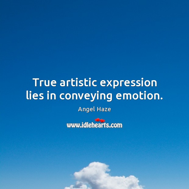 Image, True artistic expression lies in conveying emotion.