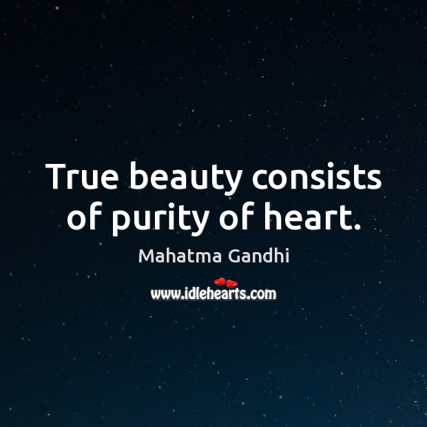 True beauty consists of purity of heart. Image