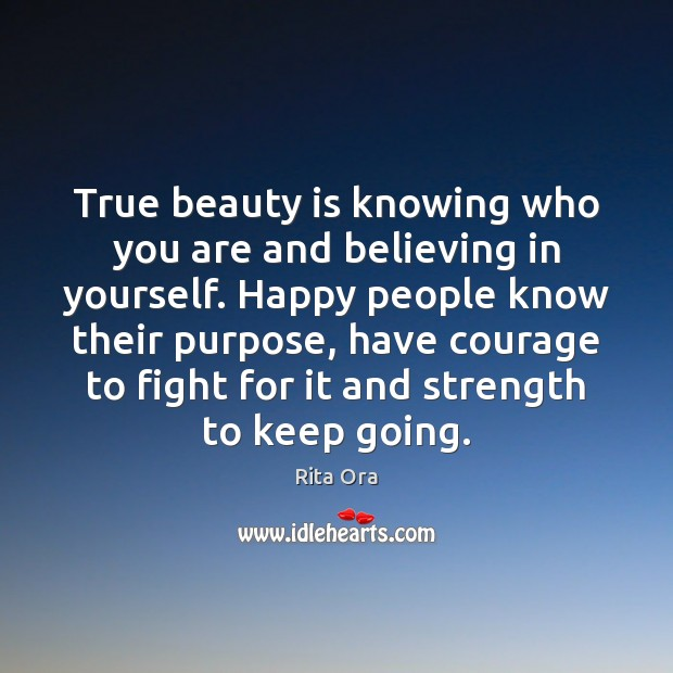 True beauty is knowing who you are and believing in yourself. Happy Courage Quotes Image