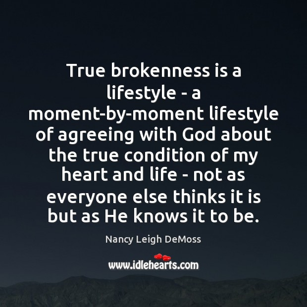 Image, True brokenness is a lifestyle – a moment-by-moment lifestyle of agreeing with