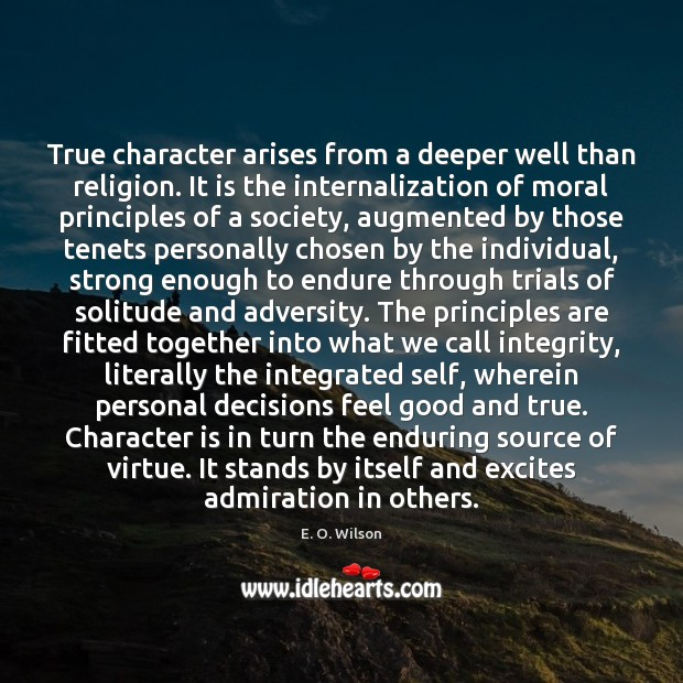 Image, True character arises from a deeper well than religion. It is the