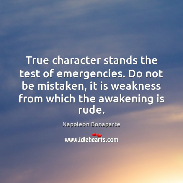 True character stands the test of emergencies. Do not be mistaken, it Image