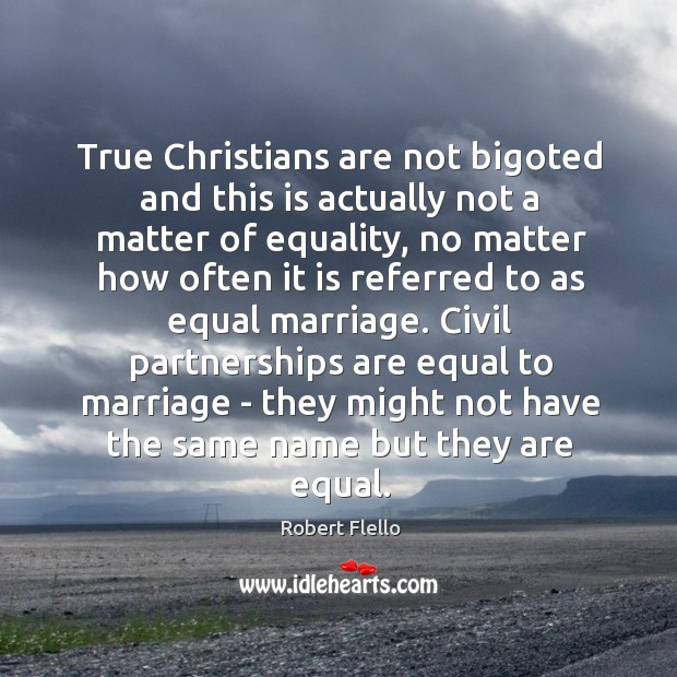 True Christians are not bigoted and this is actually not a matter Image