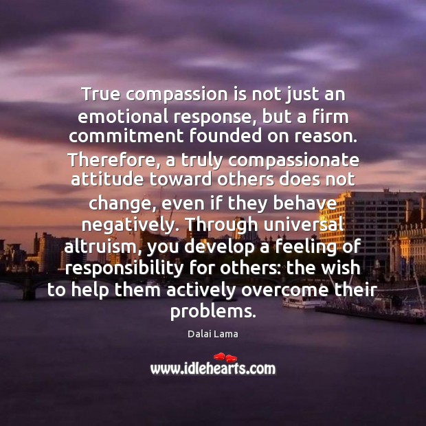 True compassion is not just an emotional response, but a firm commitment Compassion Quotes Image