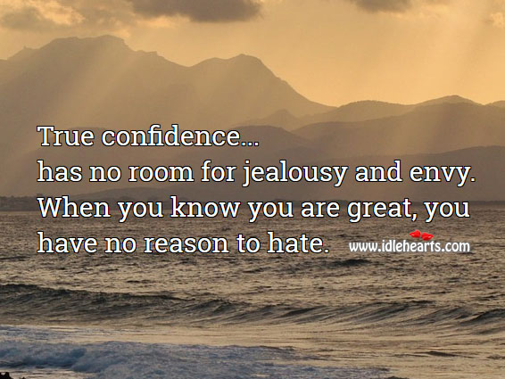 Image, True confidence has no room for jealousy and envy.