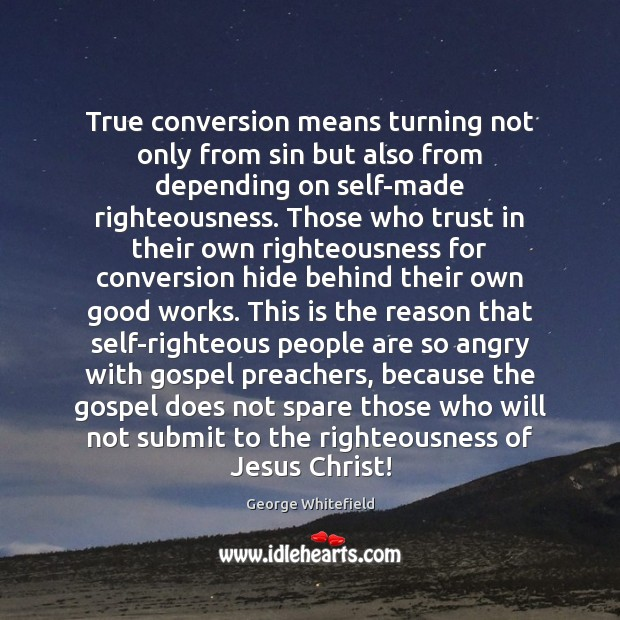 Image, True conversion means turning not only from sin but also from depending
