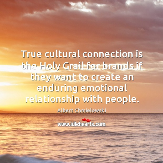 Image, True cultural connection is the Holy Grail for brands if they want