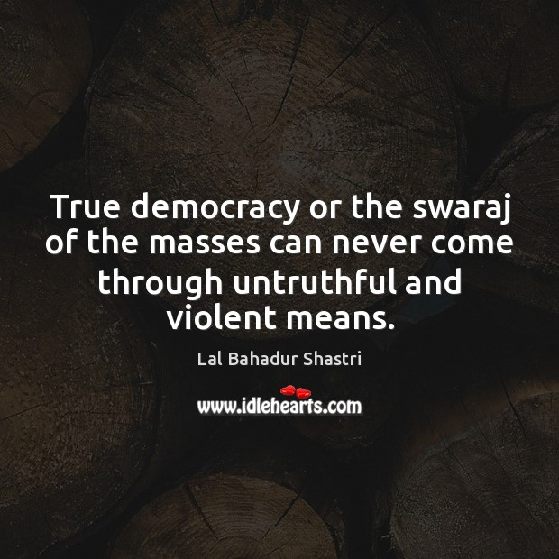 Image, True democracy or the swaraj of the masses can never come through