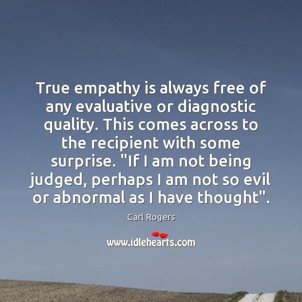 Image, True empathy is always free of any evaluative or diagnostic quality. This