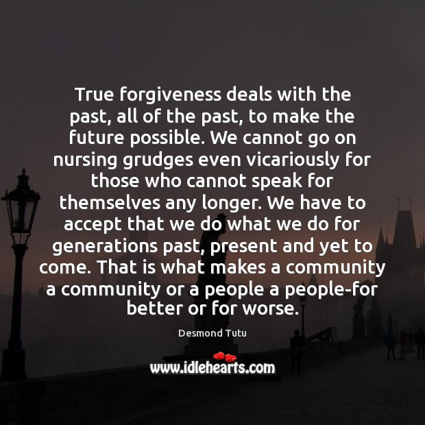 True forgiveness deals with the past, all of the past, to make Image