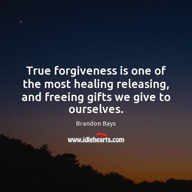 Image, True forgiveness is one of the most healing releasing, and freeing gifts