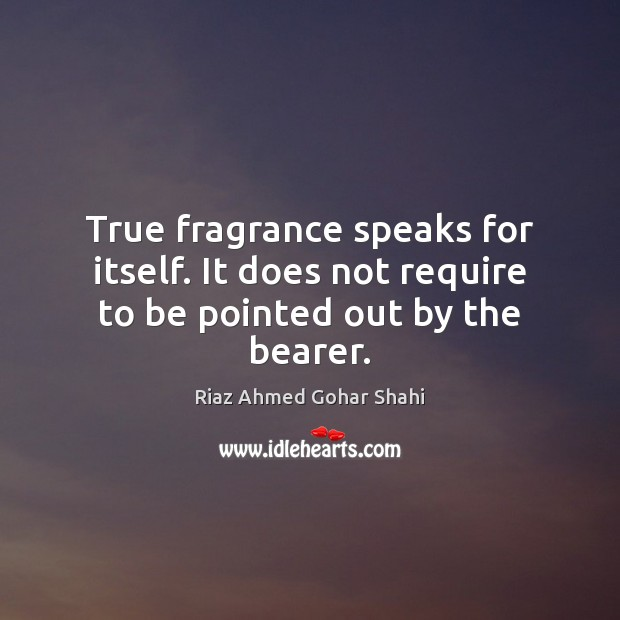 Image, True fragrance speaks for itself. It does not require to be pointed out by the bearer.
