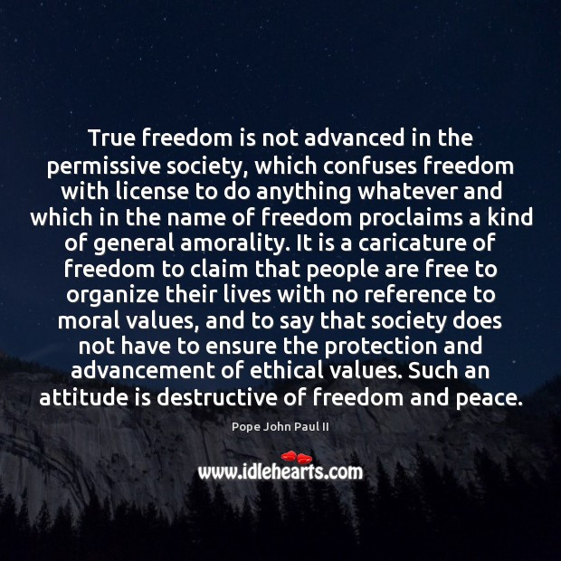 Image, True freedom is not advanced in the permissive society, which confuses freedom