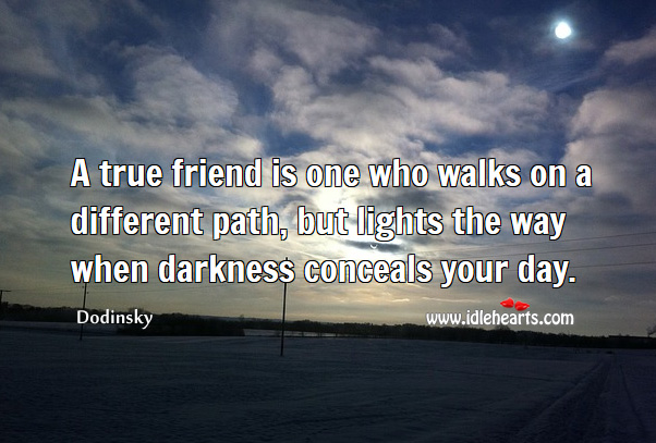 Image, True friend lights the way when darkness conceals