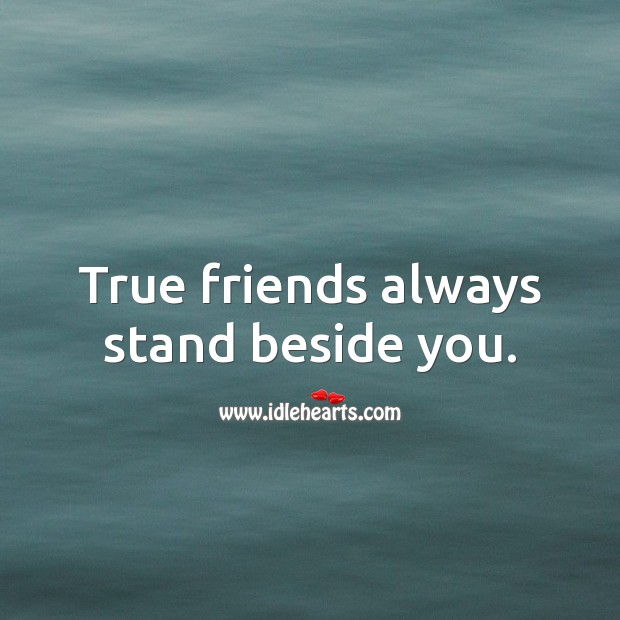 Image, True friends always stand beside you.