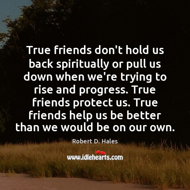 True friends don't hold us back spiritually or pull us down when Image
