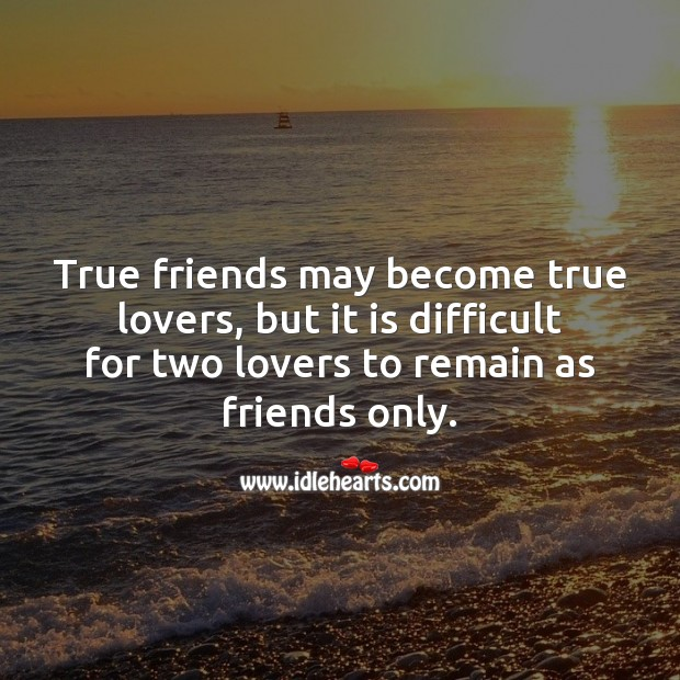 True friends may become true lovers, but Image