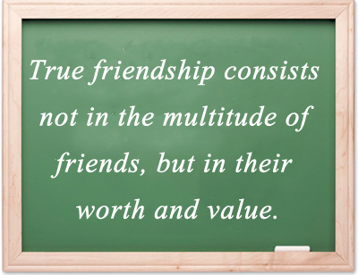 True Friendship is in the Worth and Value