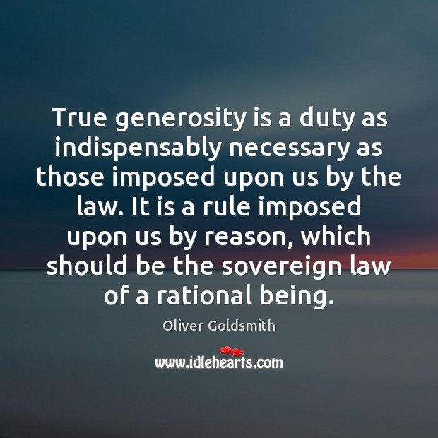 True generosity is a duty as indispensably necessary as those imposed upon Image
