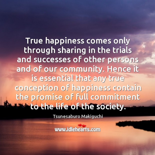 True happiness comes only through sharing in the trials and successes of Image