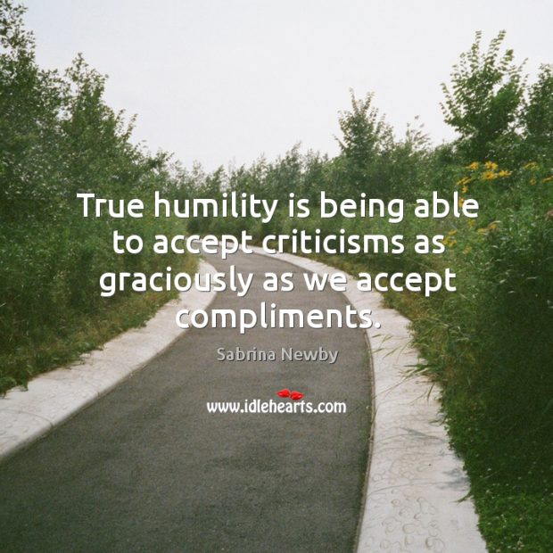 Image, True humility is being able to accept criticisms as we accept compliments.