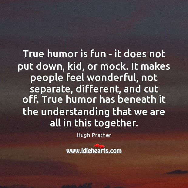 True humor is fun – it does not put down, kid, or Image
