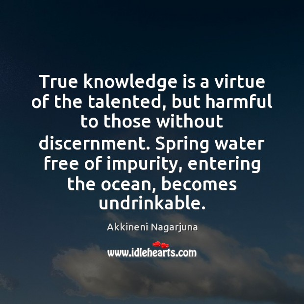 Image, True knowledge is a virtue of the talented, but harmful to those