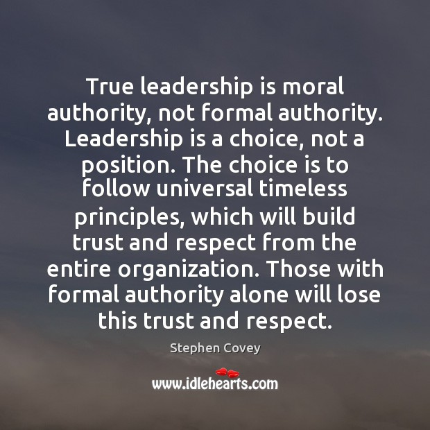 True leadership is moral authority, not formal authority. Leadership is a choice, Image