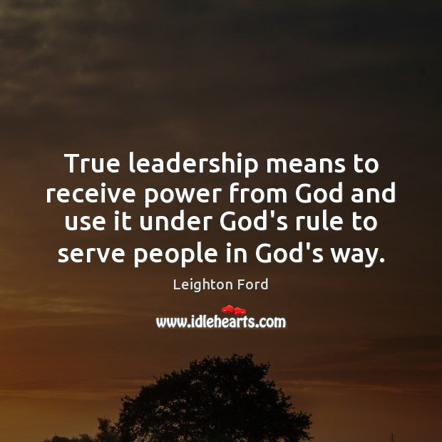 True leadership means to receive power from God and use it under Image