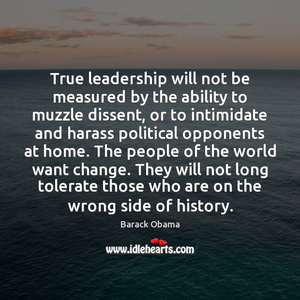 Image, True leadership will not be measured by the ability to muzzle dissent,