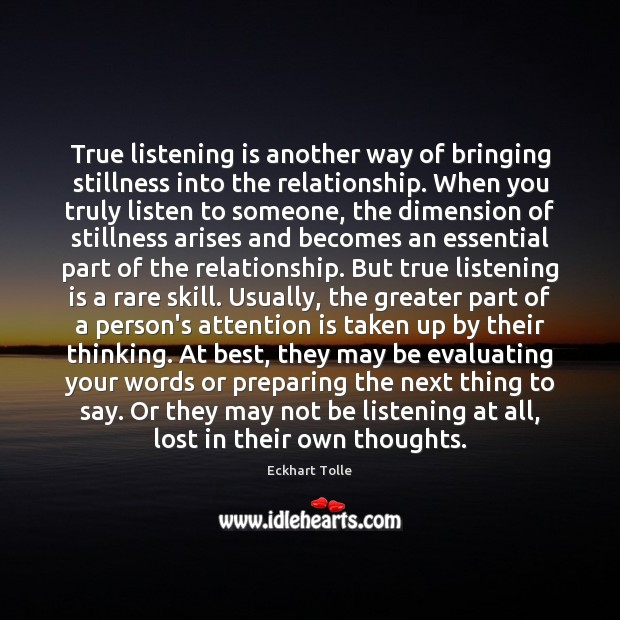 True listening is another way of bringing stillness into the relationship. When Image