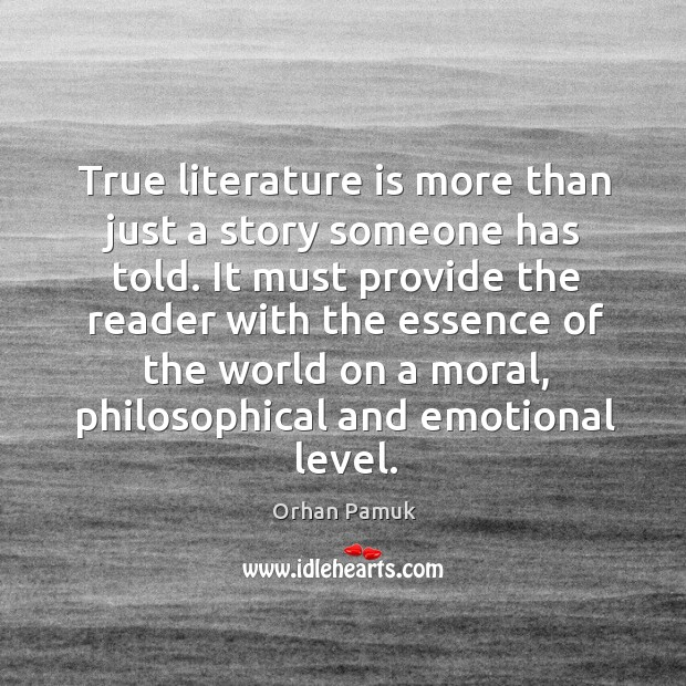 True literature is more than just a story someone has told. It Image