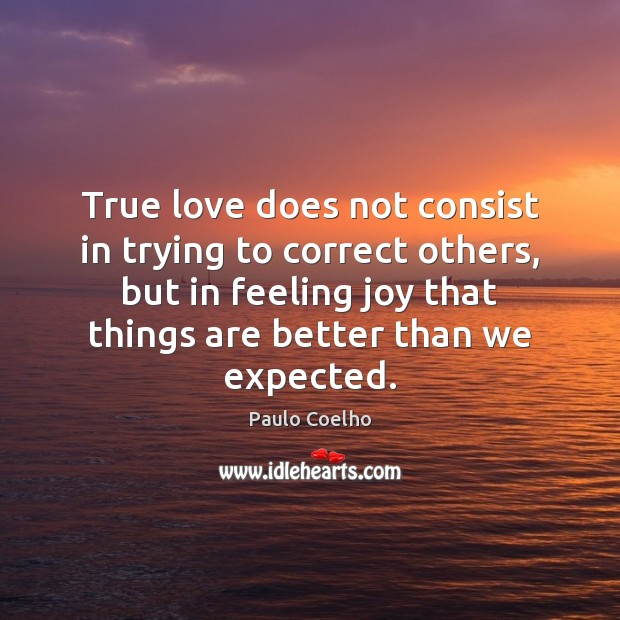 Image, True love does not consist in trying to correct others, but in