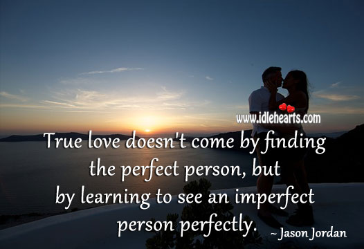 Image, True love is seeing an imperfect person perfectly.