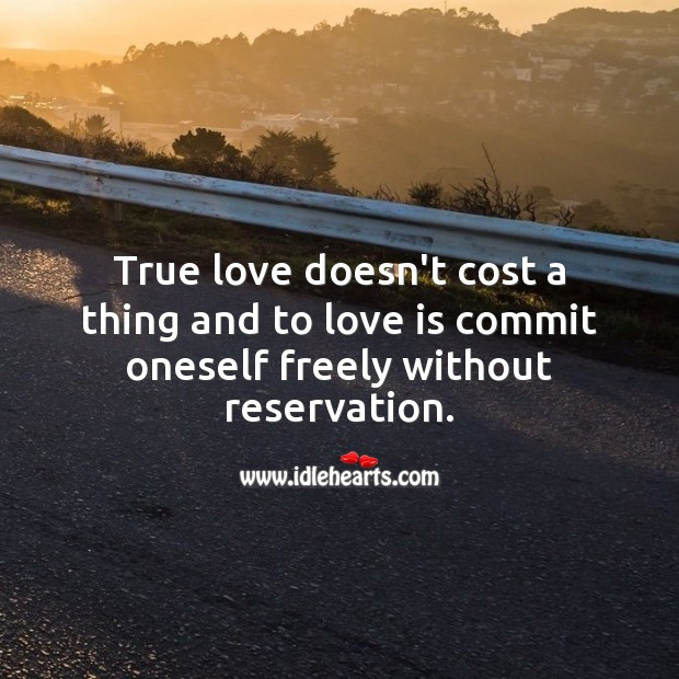 True love doesn't cost a thing. Romantic Messages Image