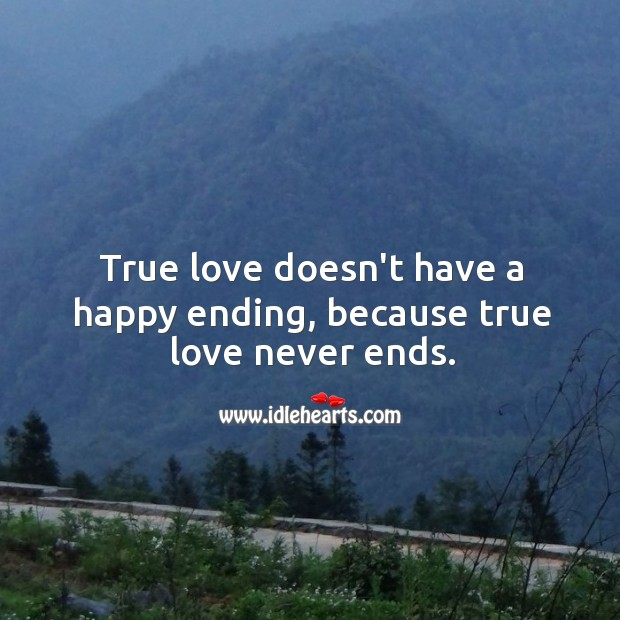 Image, True love doesn't end.