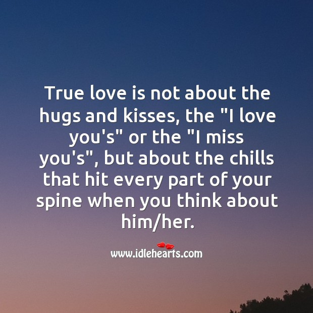 Image, True love is all about the chills that hit the spine.