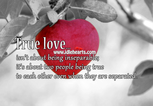True love is being true to each other Image