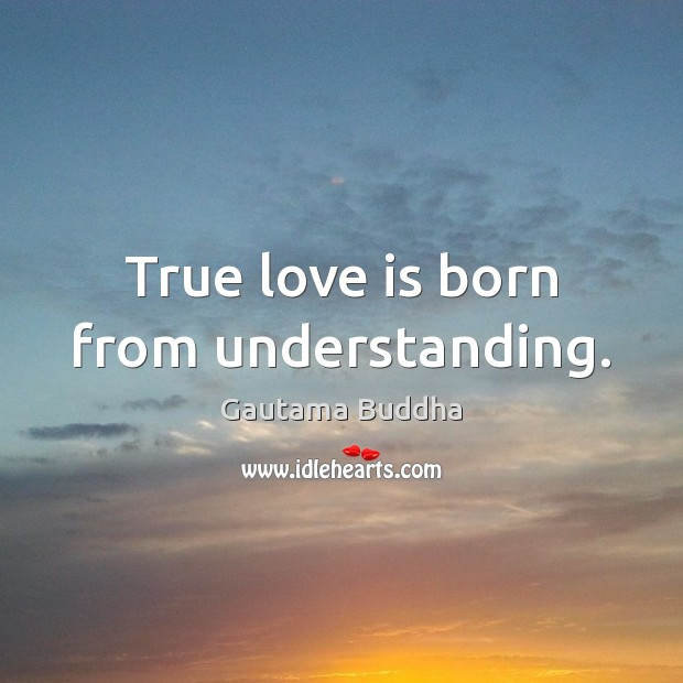 Image about True love is born from understanding.