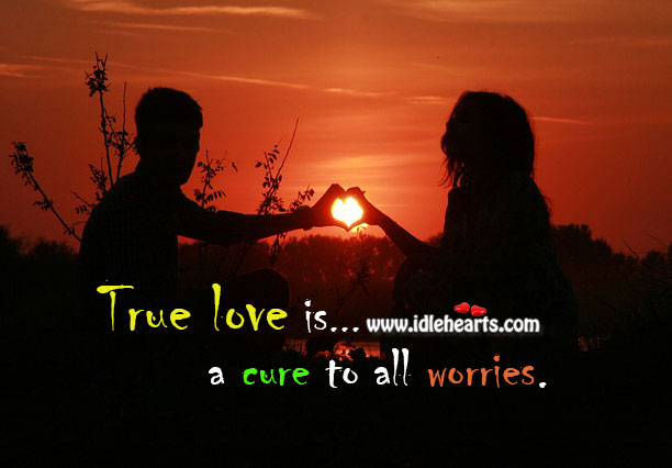 Image, True love is a cure to all worries.