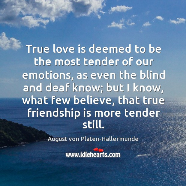 True love is deemed to be the most tender of our emotions, Image