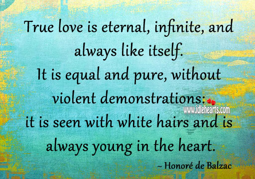 Image about True love is eternal, infinite, and always like itself.