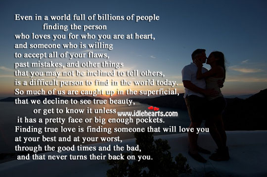 True love is finding one who never turns their back on you. Accept Quotes Image