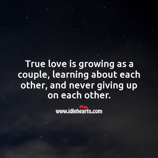 True love is growing together, and never giving up on each other. Real Love Quotes Image