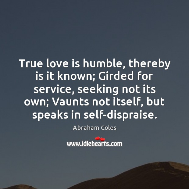 Image, True love is humble, thereby is it known; Girded for service, seeking