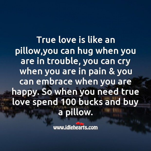 True love is like an pillow Fool's Day Messages Image