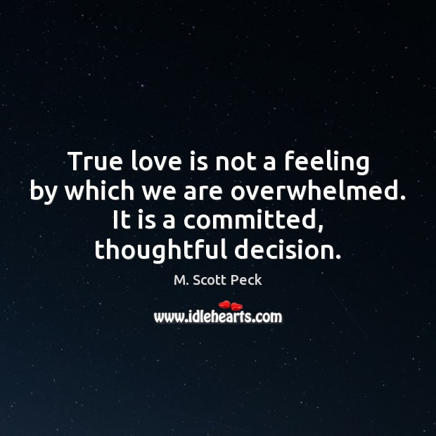 True love is not a feeling by which we are overwhelmed. It Image