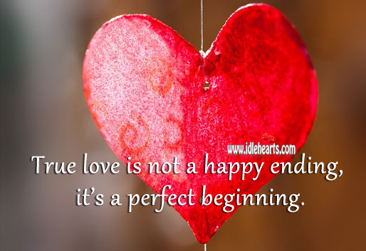 Image, True love is a perfect beginning.