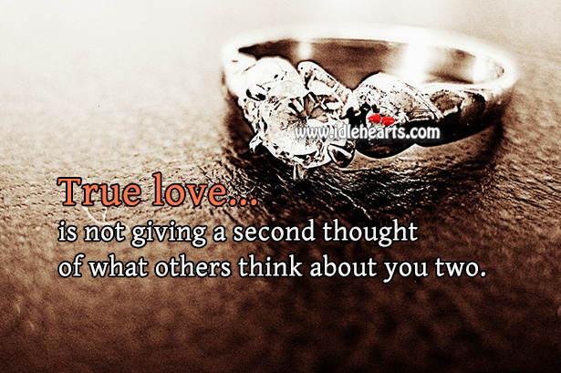 True love is not giving a second thought. Image