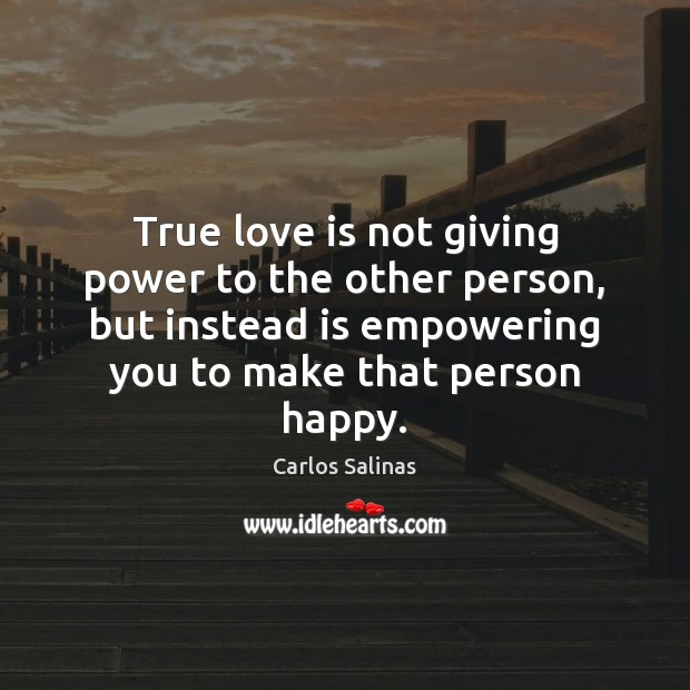 True love is not giving power to the other person, but instead Image